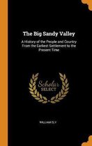 The Big Sandy Valley: A History of the People and Country From the Earliest Settlement to the Present Time