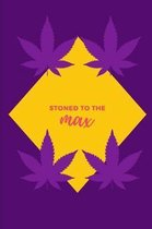 Stoned To The Max: Novelty Stoner Notebook 80's Themed