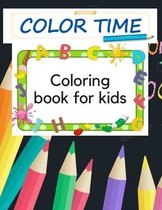 Color Time Coloring Book for Kids