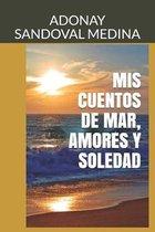 MIS Cuentos de Mar, Amores Y Soledad