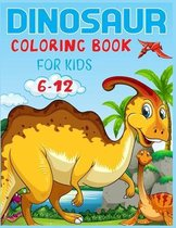 Dinosaur Coloring Book For Kids Ages 6-12