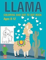 Llama Coloring and Dot to Dot Book Ages 8-12