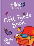 Ella's Kitchen: The First Foods Book