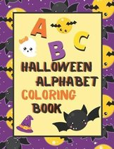 Halloween Alphabet Coloring Book: An ABC Halloween Activity Coloring Book for Toddlers and Preschoolers to Learn English Alphabet, Cute and Simple, Si