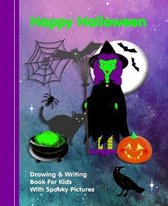 Happy Halloween: Kids Illustrated Writing Drawing Notebook