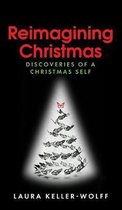 Reimagining Christmas: Discoveries of a Christmas Self