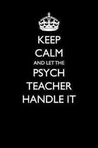 Keep Calm and Let the Psych Teacher Handle It