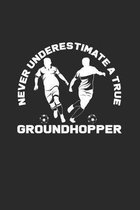 Never underestimate a true groundhopper: 6x9 Groundhopping - dotgrid - dot grid paper - notebook - notes