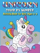 Unicorn Color by Number Activity Book for Girls Ages 6-8