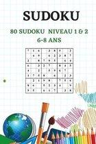 SUDOKU - 80 sudoku - Niveau 1 & 2 - 6-8 ANS
