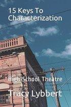 15 Keys To Characterization: High School Theatre