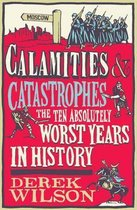 Calamities, Catastrophes and Cock Ups