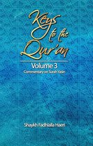 Keys to the Qur'an: Volume 3: Commentary on Surah Yasin