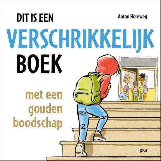 Boek cover Dit is een verschrikkelijk boek van Anton Horeweg (Paperback)