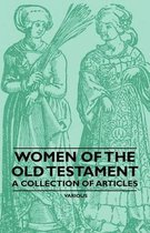 Women of the Old Testament - A Collection of Articles
