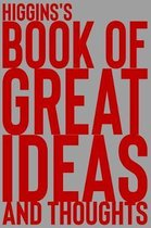 Higgins's Book of Great Ideas and Thoughts