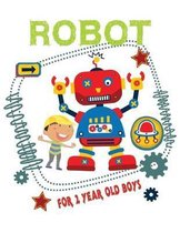 Robot for 2 Year Old Boys: Easy and Fun Coloring Book for Kids