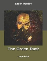 The Green Rust: Large Print