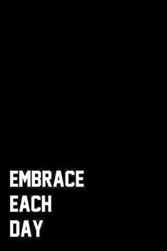 Embrace Each Day: Wide Ruled Composition Notebook