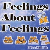 Feelings About Feelings: Emotion Picture Book for kids about emotions, types of feelings, why emotions occur and the feelings emotions are asso