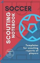 Soccer. Scouting Notebook: Templates for scouting reports of players