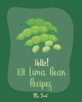 Hello! 101 Lima Bean Recipes
