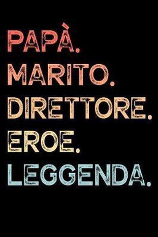 Pap�. Marito. Direttore. Eroe. Leggenda.: Calendario Organizzatore Calendario Settimanale per Pap� Uomini Festa del pap� Compleanno Festa del pap� Fes
