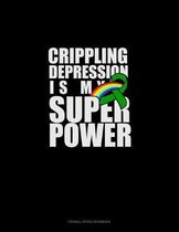 Crippling Depression Is My Super Power: Cornell Notes Notebook