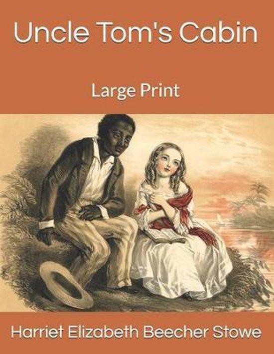 Uncle Tom's Cabin: Large Print