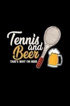 Tennis and beer that's why I'm here