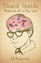 Stuck Inside - Memoirs of a Shy Guy
