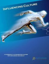 Influencing Culture: Accelerating Change with Influence and Impact