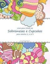 Livro para Colorir de Sobremesas e Cupcakes para Adultos 1, 2 & 3
