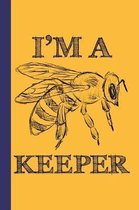 I'm A Keeper: Honey Bee 6x9 120 Page College Ruled Beekeeper Notebook