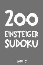 200 Einsteiger Sudoku Band 7: Puzzle R�tsel Heft, 9x9, 2 R�tsel pro Seite
