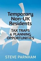 Temporary Non-UK Residents: Tax Traps and Planning Opportunities