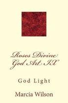 Roses Divine God Art IX: God Light