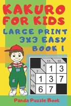 Kakuro For Kids - Large Print 3x3 Easy - Book 1: Kids Mind Games - Logic Games For Kids - Puzzle Book For Kids