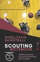 Wheelchair Basketball. Scouting Notebook: Templates for scouting reports of players