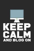 Keep calm and blog on: 6x9 Blogging - grid - squared paper - notebook - notes