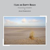 I Like an Empty Beach: A collection of photographs