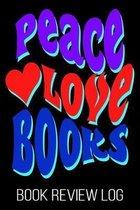 Peace Love Books Book Review Log: Peacemaker Bookworm Reader Nerd Lover Rating Log