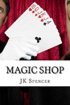 Magic Shop: History, Magicians, and Tricks