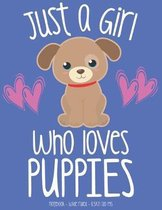 Just A Girl Who Loves Puppies: School Notebook Puppy Dog Lover Gift 8.5x11 Wide Ruled