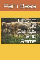 Abram Had Lambs and Rams