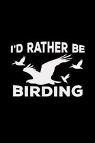 I'd rather be birding