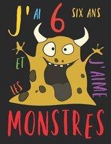 J'ai 6 six ans et j'aime les monstres: Le livre � colorier pour les enfants de 6 ans qui aime colorier les monstres. Album � colorier monstre