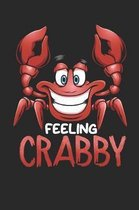 Feeling Crabby: Cute Crab Journal Diary To Write In For Women Men Beach Notebook 150 Pages
