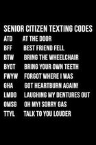 Senior Citizen Texting Codes: Funny Old People Gag Gift - Retirement Party, Life Boss Graduation Notebook! Funny Journal Notebook