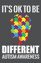 It's Ok To Be Different Autism Awareness: Lined Journal Notebook